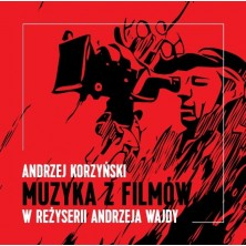 Muzyka z filmów w reżyserii Andrzeja Wajdy Andrzej Korzyński