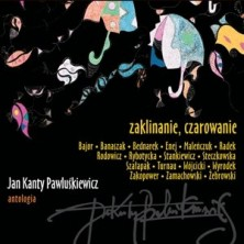 Jan Kanty Pawluśkiewicz Antologia Zaklinanie Czarowanie Jan Kanty Pawluśkiewicz