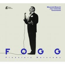 Fogg. Pieśniarz Warszawy Młynarski-Masecki Jazz Camerata Varsoviensis