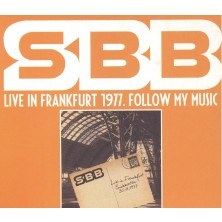 SBB Live In Frankfurt 1977. Follow My Music  SBB