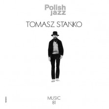 Polish Jazz: Music '81. Volume 69 Tomasz Stańko