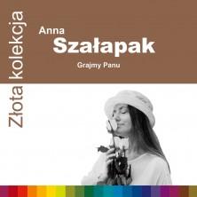Złota kolekcja Grajmy Panu Anna Szałapak