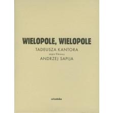 Wielopole Wielopole Tadeusz Kantor Andrzej Sapija