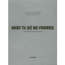 I Shall Never Return, Tadeusz Kantor Stanisław Zajączkowski