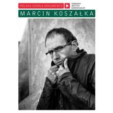 Marcin Koszałka Polish School of the Documentary Marcin Koszałka