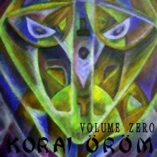 Volume Zero Korai orom