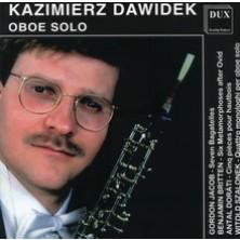 Oboe Solo Kazimierz Dawidek Gordon Jacob , Benjamin Britten , Antal Doráti , Witold Szalonek