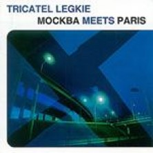 Tricatel Legkie - Moscow Meets Paris Sampler