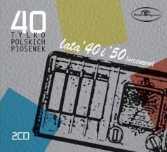 40 tylko polskich piosenek: Lata 40-te i 50-te wczesne