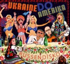 Russendisko Hits 3 - Ukraine Do Amerika