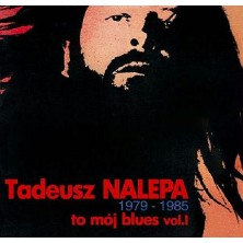To mój blues Vol.1 1979-1985 Tadeusz Nalepa