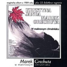 W malinowym chruśniaku Marek Grechuta