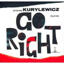 Go Right Andrzej Kurylewicz Quintet