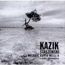 Melodie Kurta Weill'a i coś ponadto Kazik Staszewski