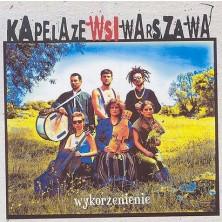 Wykorzenienie - Uprooting Kapela ze Wsi Warszawa - Warsaw Village Band