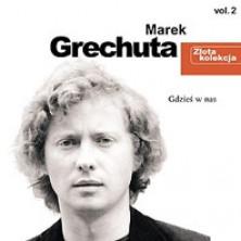 Złota kolekcja: Gdzieś w nas Marek Grechuta
