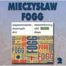 Wspomnienia dawnych dni Mieczysław Fogg