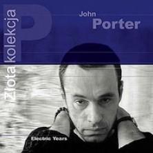 Electric Years - Złota Kolekcja John Porter