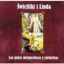 Las Putas Melancolicas y Exclusivas Świetliki i Linda