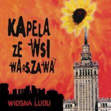 Wiosna Ludu - People's Spring Kapela ze Wsi Warszawa - Warsaw Village Band