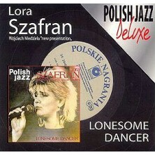 Lonesome Dancer Lora Szafran
