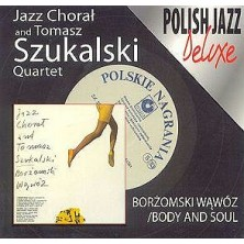 Borżomski wąwóz / Body And Soul - Polish Jazz Deluxe Tomasz Szukalski Quartet, Jazz Chorał