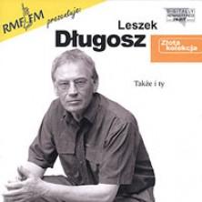 Złota kolekcja: Także i ty Leszek Długosz