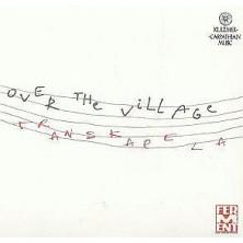 Over The Village Transkapela