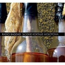 Słodkie Koktajle Mołotowa Radio Bagdad