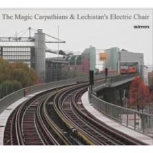 Mirrors The Magic Carpathians & Lechistan's Electric Chair (Karpaty Magiczne)