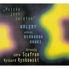 Muzyka jest świętem. Kolędy wg Bernarda Kawki Lora Szafran, Ryszard Rynkowski
