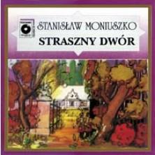 Straszny Dwór The Haunted Manor Stanisław Moniuszko, Chór i Orkiestra Teatru Wielkiego w Warszawie
