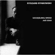 Szczęśliwej drogi już czas Ryszard Rynkowski