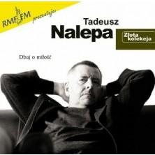 Dbaj o miłość - Złota kolekcja Tadeusz Nalepa