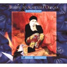 Tribute To Agnieszka Osiecka - Łatwopalni Maryla Rodowicz