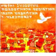 Pieśni Żydowskie Mordechaja Gebirtiga  Irena Urbańska i Klezmerzy
