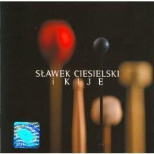 Sławek Ciesielski I Kije Sławek Ciesielski I Kije