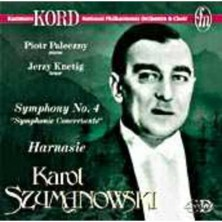 IV Symfonia, Harnasie Jerzy Knetig, Piotr Paleczny, Kazimierz Kord, Orkiestra Symfoniczna Filharmonii Narodowej w Warszawie Karol Szymanowski