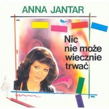 Nic nie może wiecznie trwać Anna Jantar