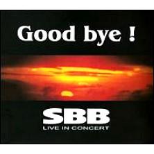 GOOD BYE ! - live in concert SBB