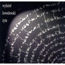 Yearning Piotr Wyleżoł, Adam Kowalewski, Łukasz Żyta