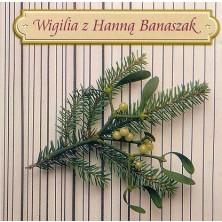 Wigilia z Hanną Banaszak Hanna Banaszak