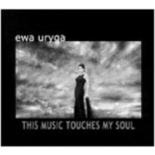 This music touches my soul Ewa Uryga