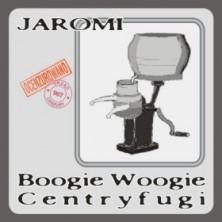 Boogie Woogie Centryfugi Jaromi