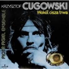 Wokół cisza trwa Krzysztof Cugowski
