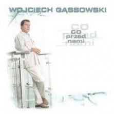 Co Przed Nami Wojciech Gąssowski