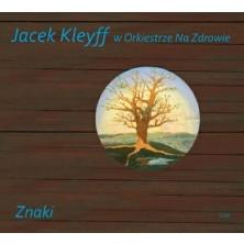 Znaki - Limitowana Edycja Jacek Kleyff W Orkiestrze Na Zdrowie
