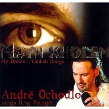 Mayn Kholem - Andre Ochodlo sings Itzig Manger Andre Ochodlo