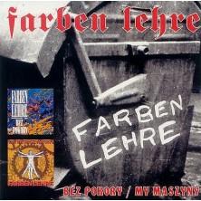 Bez pokory, My maszyny Farben Lehre