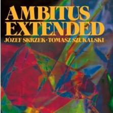 Ambitus Extended Józef Skrzek. Tomasz Szukalski